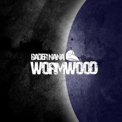 Bader Nana - Wormwood