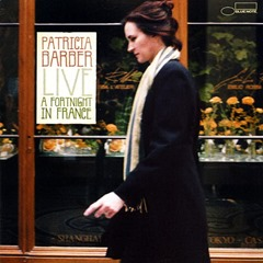 Patricia Barber - Live A Forthnight in France
