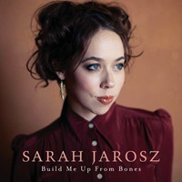 Sarah Jarosz - Built Me Up From Bones
