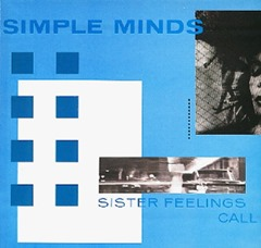 Simple Minds Sister Feelings Call