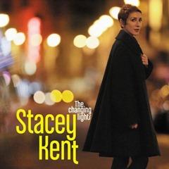 Stacey Kent - Chansing Lights