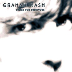 Graham Nash- Songs For Survivors